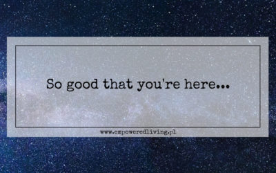 It's so good that you are here