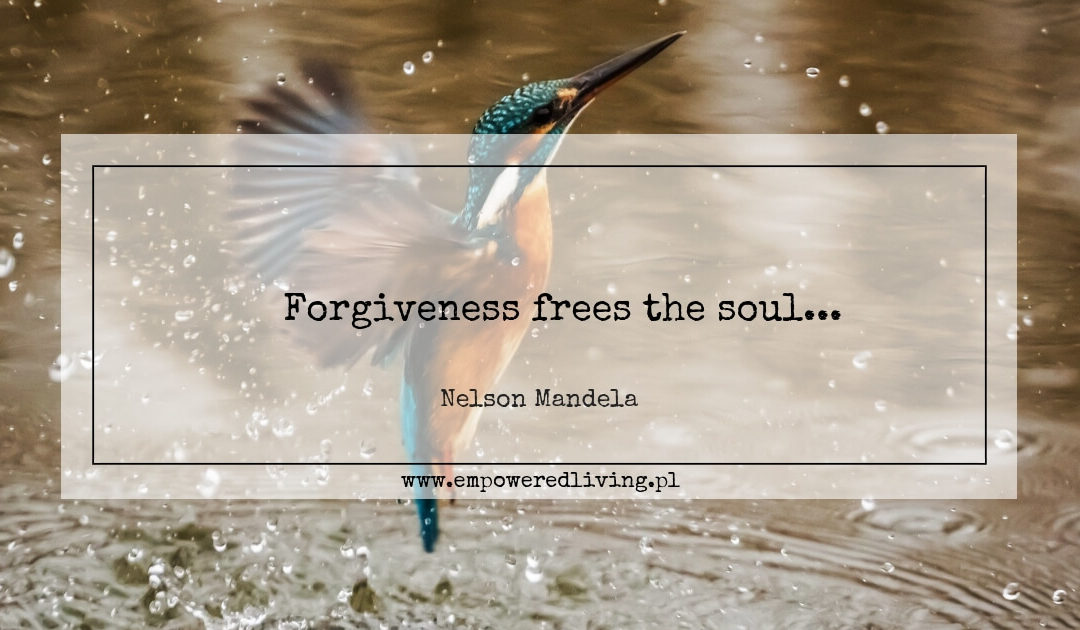 Forgiveness frees the soul