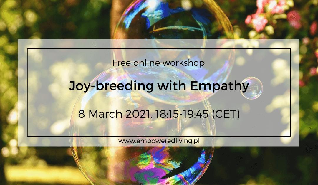 Joy-breeding with Empathy